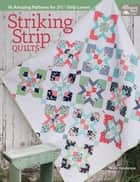 Striking Strip Quilts ebook by Kate Henderson