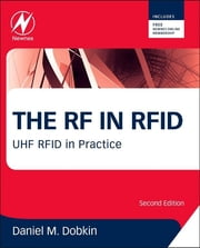 The RF in RFID - UHF RFID in Practice ebook by Daniel M. Dobkin