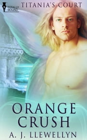 Orange Crush ebook by A.J. Llewellyn