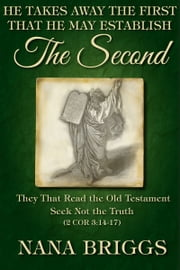 He Takes Away The First, That He May Establish the Second ebook by Nana Briggs