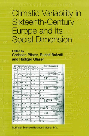 Climatic Variability in Sixteenth-Century Europe and Its Social Dimension ebook by