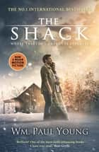 The Shack - THE INTERNATIONAL BESTSELLER ebook by Wm Paul Young