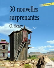 Trente nouvelles surprenantes (humour) ebook by O. Henry