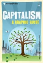 Introducing Capitalism - A Graphic Guide ebook by Dan Cryan, Sharron Shatil, Piero