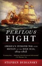 Perilous Fight ebook by Stephen Budiansky