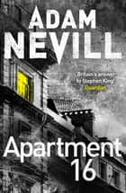 Apartment 16 ebook by Adam Nevill
