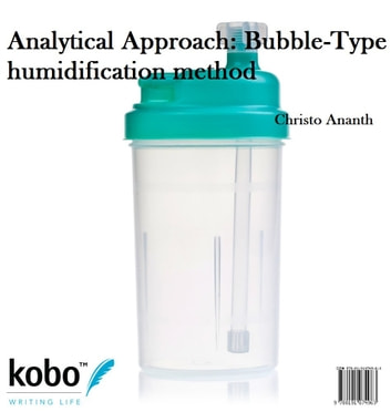 Analytical Approach: Bubble-Type humidification method ebook by Christo Ananth