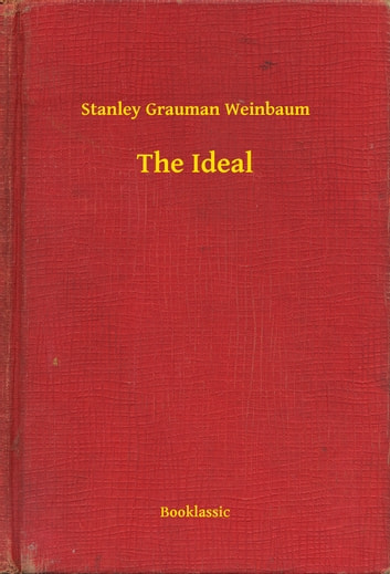 The Ideal ebook by Stanley Grauman Weinbaum