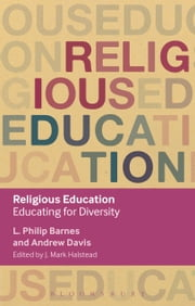 Religious Education - Educating for Diversity ebook by Dr L. Philip Barnes,Andrew Davis,J. Mark Halstead
