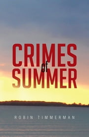 CRIMES OF SUMMER ebook by ROBIN TIMMERMAN