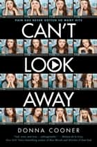 Can't Look Away ebook by Donna Cooner
