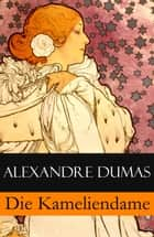 Die Kameliendame eBook by Alexandre Dumas
