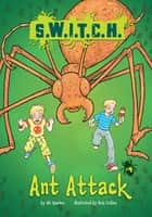 #04 Ant Attack ebook by Ross Collins, Ali Sparkes
