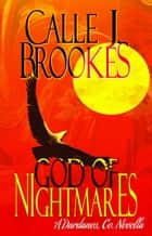 God of Nightmares ebook by Calle J. Brookes