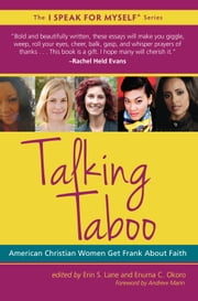 Talking Taboo - American Christian Women Get Frank About Faith ebook by Erin Lane,Enuma Okoro