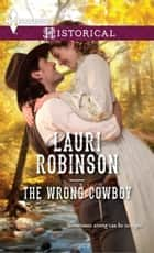 The Wrong Cowboy ebook by Lauri Robinson
