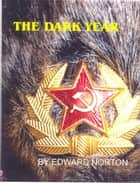 The Dark Year ebook by Edward Norton