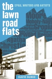 Lawn Road Flats - Spies, Writers and Artists ebook by David Burke