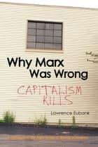 Why Marx Was Wrong ebook by Lawrence Eubank