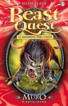 Muro. Il Ratto Letale - Beast Quest vol. 32 ebook by Adam Blade, Laura Serra, Steve Sims