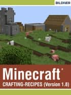 Crafting-Recipes for Minecraft ebook by Julian Bildner, Andreas Zintzsch
