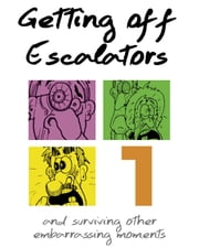 Getting Off Escalators - Volume 1 - And Surviving Other Embarrassing Moments ebook by Scott Tierney