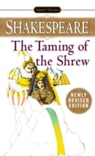 The Taming of the Shrew ebook by William Shakespeare, Robert B. Heilman
