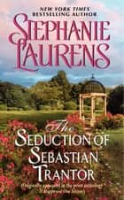The Seduction of Sebastian Trantor: A Novella from It Happened One Season - A Novella from It Happened One Season ebook by Stephanie Laurens