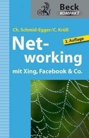 Networking mit Xing, Facebook & Co. ebook by Christian Schmid-Egger,Caroline Krüll