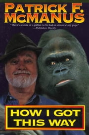 How I Got This Way ebook by Patrick F. McManus