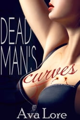 Dead Man's Curves ebook by Ava Lore
