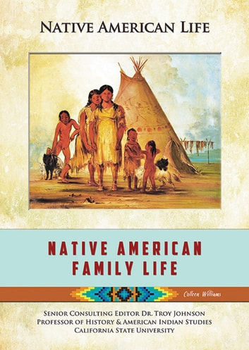 Native American Family Life ebook by Colleen Williams