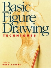 Basic Figure Drawing Techniques ebook by