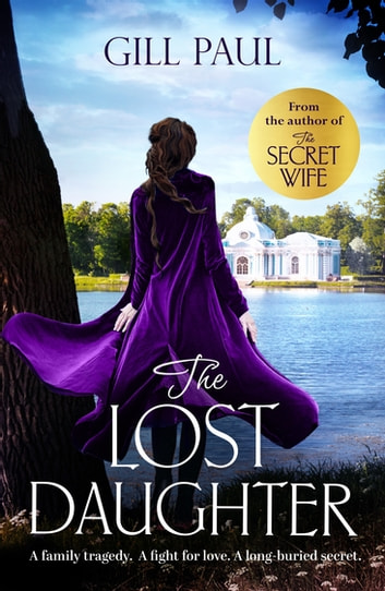 The Lost Daughter - From the #1 bestselling author of The Secret Wife ebook by Gill Paul