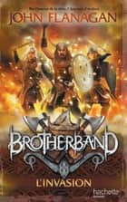 Brotherband - Tome 2 - L'Invasion eBook by John Flanagan, Blandine Longre