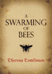 A Swarming of Bees ebook by Theresa Tomlinson