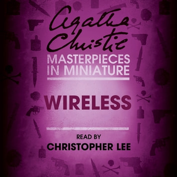 Wireless: An Agatha Christie Short Story audiobook by Agatha Christie