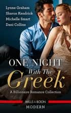 One Night With The Greek - A Billionaire Romance Collection/The Greek Demands His Heir/Carrying the Greek's Heir/The Greek's Pregnant Bride/S ebook by Lynne Graham, Sharon Kendrick, Dani Collins,...