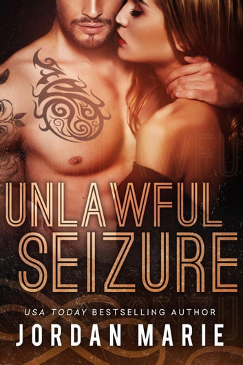 Unlawful Seizure - Filthy Florida Alphas, #1 ebook by Jordan Marie