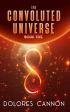 The Convoluted Universe : Book Five ebook by