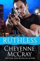 Ruthless ebook by Cheyenne McCray