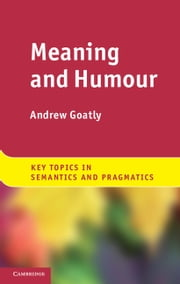 Meaning and Humour ebook by Andrew Goatly