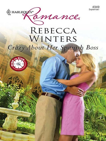 Crazy about her Spanish Boss ebook by Rebecca Winters