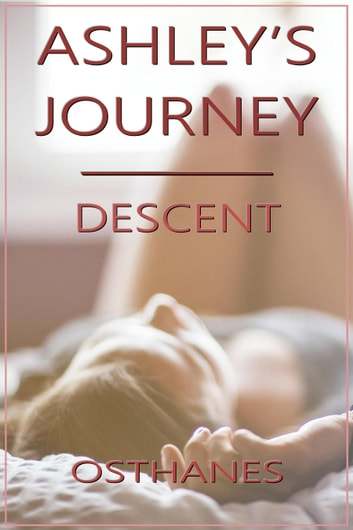 Ashley's Journey: Descent ebook by Osthanes