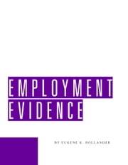 Employment Evidence ebook by Eugene Hollander