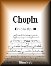 Chopin Études Op.10 - for Piano Solo ebook by Frédéric François Chopin,Rimshot Inc.