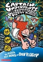 Captain Underpants and the Preposterous Plight of the Purple Potty People ebook by Dav Pilkey, Dav Pilkey