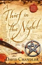 A Thief in the Night (Ancient Blades Trilogy, Book 2) ebook by David Chandler