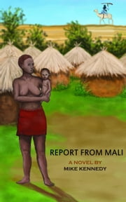 Report From Mali ebook by Mike Kennedy