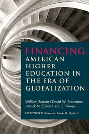 Financing American Higher Education in the Era of Globalization ebook by William Zumeta,David W. Breneman,Patrick M. Callan,Joni E. Finney